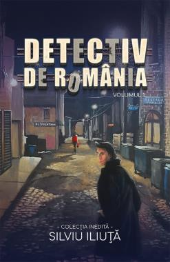Detectiv de Romania Vol. 1