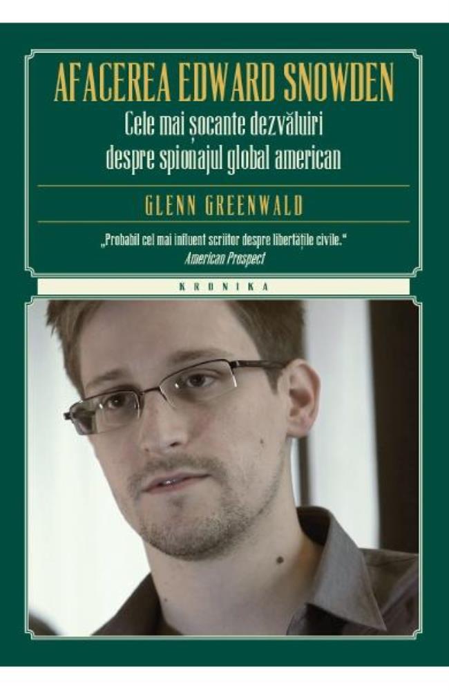 Afacerea Edward Snowden. Cele mai șocante dezvăluiri despre spionajul global american