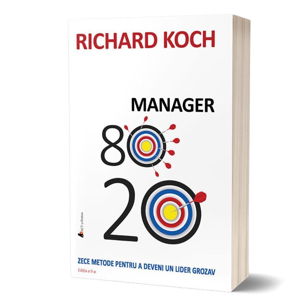 Manager 80/20. Zece metode pentru a deveni un lider grozav - editia 2